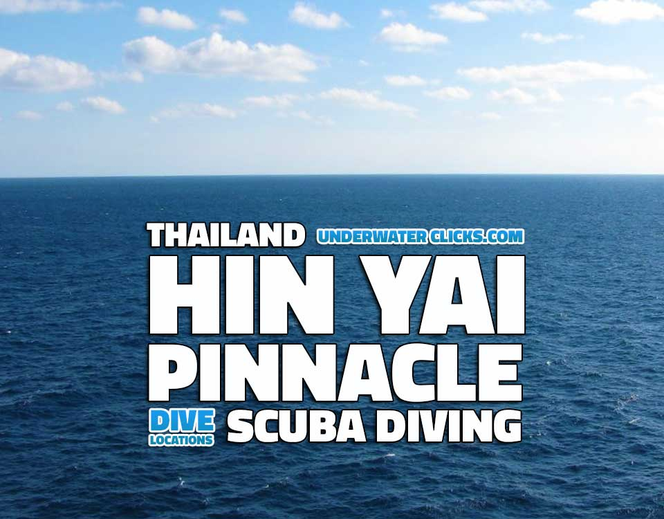Scuba Diving Locations - Hin Yai Thailand